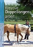 Kreative Doppellongenarbeit: Spielerische Gymnastizierung, Haltungsschulung und...